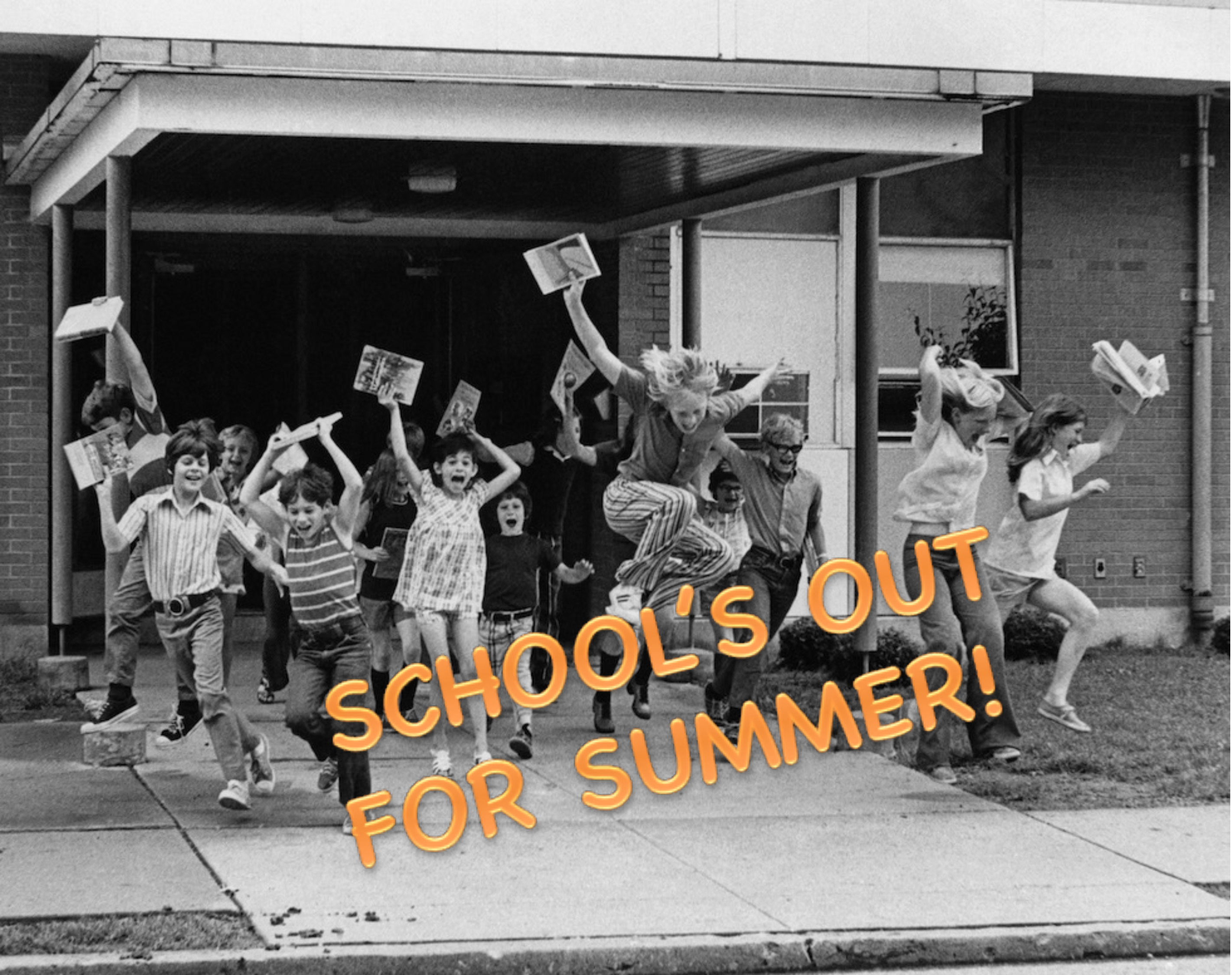 School's Out — Now What!?!